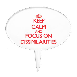 Keep Calm and focus on Dissimilarities Cake Pick