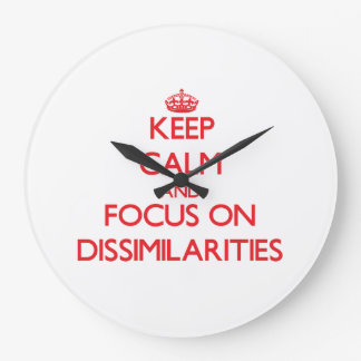 Keep Calm and focus on Dissimilarities Wall Clock