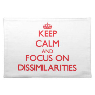 Keep Calm and focus on Dissimilarities Placemats