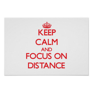 Keep Calm and focus on Distance Poster