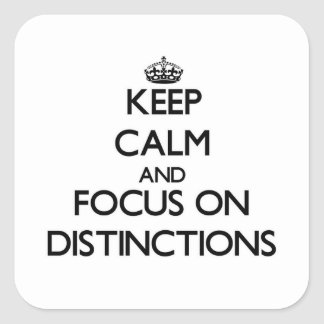 Keep Calm and focus on Distinctions Square Sticker