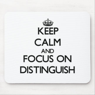 Keep Calm and focus on Distinguish Mouse Pads
