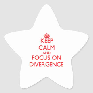 Keep Calm and focus on Divergence Star Sticker