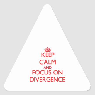 Keep Calm and focus on Divergence Triangle Sticker
