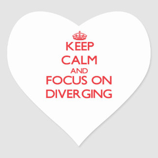 Keep Calm and focus on Diverging Heart Sticker