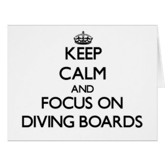 Keep Calm and focus on Diving Boards Greeting Cards