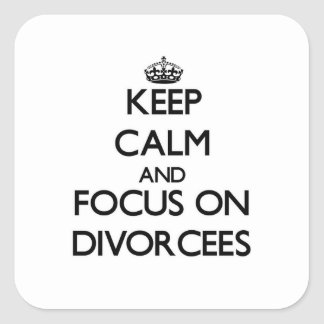 Keep Calm and focus on Divorcees Sticker
