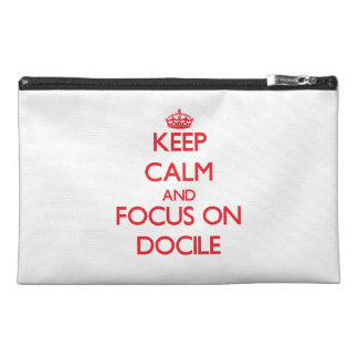 Keep Calm and focus on Docile Travel Accessory Bag