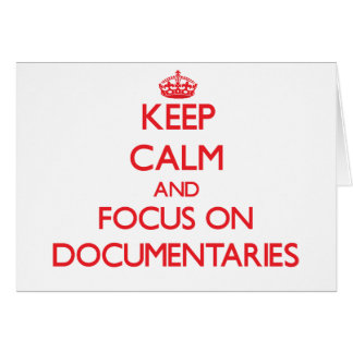 Keep Calm and focus on Documentaries Greeting Card