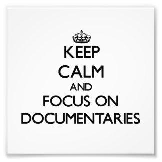 Keep Calm and focus on Documentaries Photograph