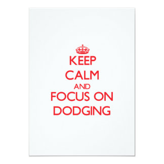 Keep Calm and focus on Dodging 5x7 Paper Invitation Card