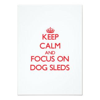 """Keep Calm and focus on Dog Sleds 5"""" X 7"""" Invitation Card"""