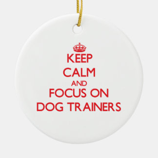 Keep Calm and focus on Dog Trainers Christmas Ornament