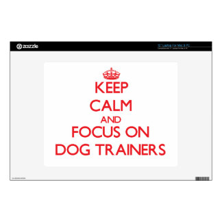 """Keep Calm and focus on Dog Trainers Skin For 12"""" Laptop"""