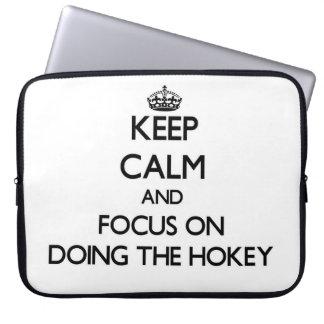 Keep Calm and focus on Doing The Hokey Computer Sleeve