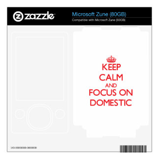 Keep Calm and focus on Domestic Zune Decals