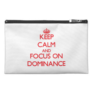 Keep Calm and focus on Dominance Travel Accessory Bags