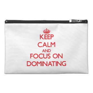 Keep Calm and focus on Dominating Travel Accessories Bag