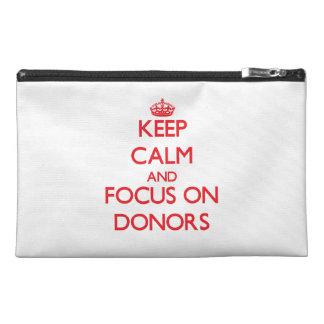 Keep Calm and focus on Donors Travel Accessories Bags