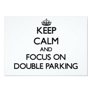 Keep Calm and focus on Double Parking 5x7 Paper Invitation Card