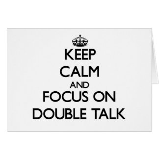 Keep Calm and focus on Double Talk Stationery Note Card