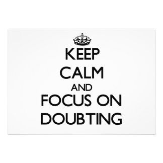 Keep Calm and focus on Doubting Personalized Invitations