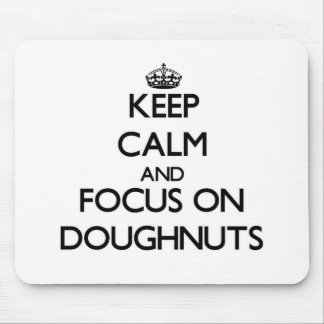 Keep Calm and focus on Doughnuts Mouse Pad