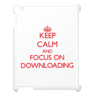 Keep Calm and focus on Downloading Cover For The iPad 2 3 4