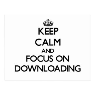 Keep Calm and focus on Downloading Postcard