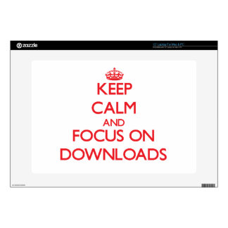 Keep Calm and focus on Downloads Laptop Skins