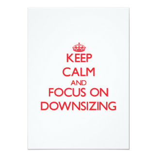 Keep Calm and focus on Downsizing 5x7 Paper Invitation Card