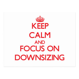 Keep Calm and focus on Downsizing Postcard