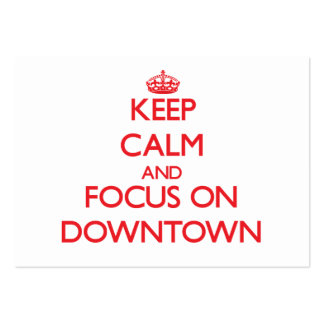 Keep Calm and focus on Downtown Business Card Templates