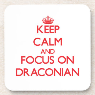 Keep Calm and focus on Draconian Drink Coasters