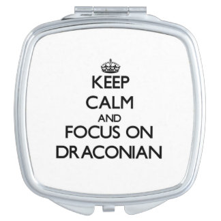 Keep Calm and focus on Draconian Mirrors For Makeup