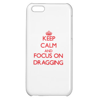 Keep Calm and focus on Dragging Cover For iPhone 5C