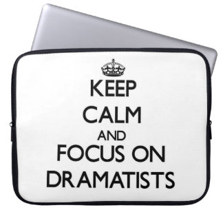 Keep Calm and focus on Dramatists Laptop Computer Sleeves