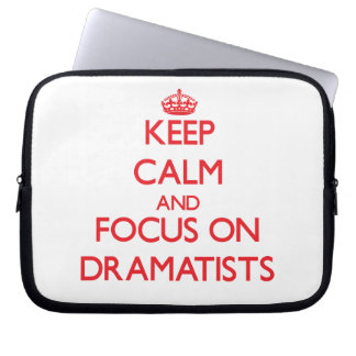 Keep Calm and focus on Dramatists Laptop Sleeve