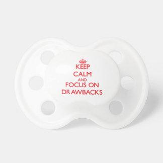 Keep Calm and focus on Drawbacks Pacifier