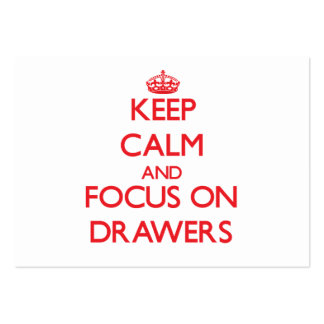 Keep Calm and focus on Drawers Business Cards