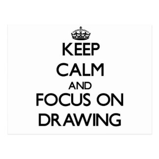 Keep calm and focus on Drawing Postcard
