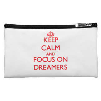 Keep Calm and focus on Dreamers Cosmetic Bags