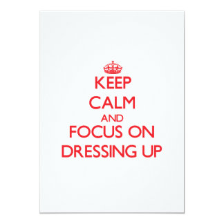Keep Calm and focus on Dressing Up Announcement