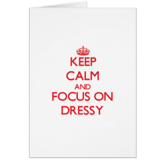Keep Calm and focus on Dressy Greeting Card
