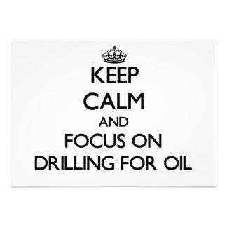 Keep Calm and focus on Drilling For Oil Personalized Announcements