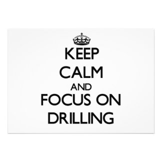 Keep Calm and focus on Drilling Custom Invite