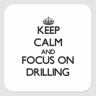Keep Calm and focus on Drilling Sticker