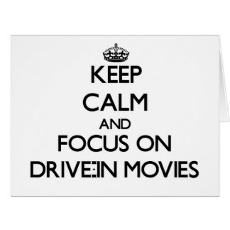 Keep Calm and focus on Drive-In Movies Greeting Card
