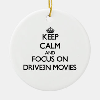 Keep Calm and focus on Drive-In Movies Christmas Ornaments
