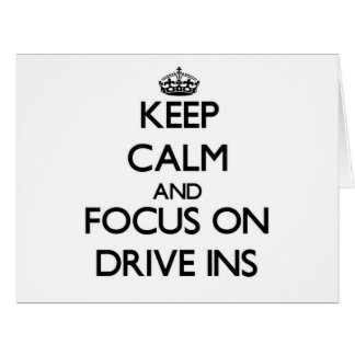 Keep Calm and focus on Drive Ins Greeting Cards